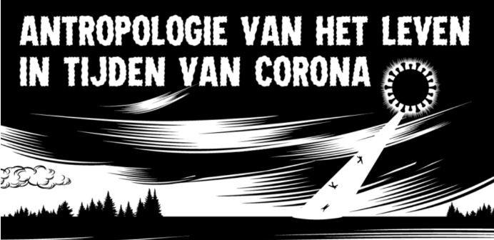 Antropologie van het leven in tijden van corona.