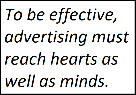 "Quote: ""To be effective, advertising must reach hearts as well as minds."""