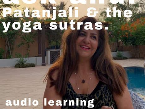 ASK ANU - Patanjali & the Yoga sutras