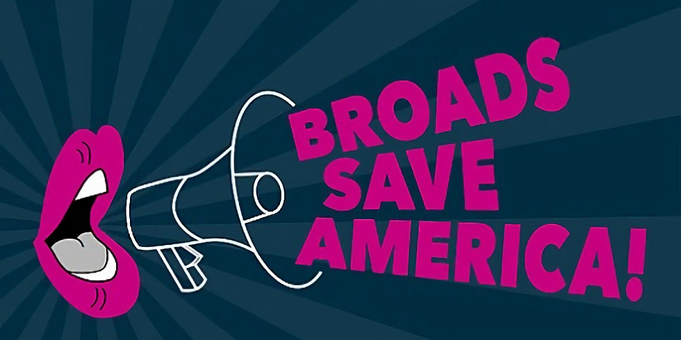 Broads Save America reLaunch Party!