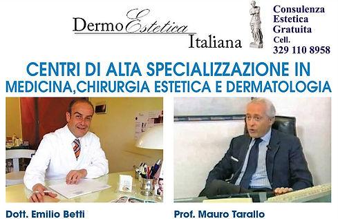 Prof. Mauro Tarallo docente di chirurgia plastica all'Università la Sapienza di Roma e Dott. Emilio Betti