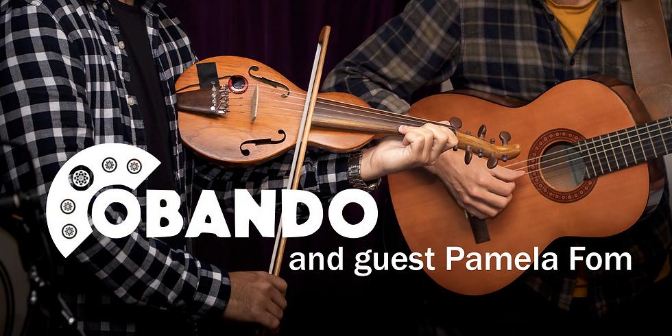 Live music with O Bando and guest Pamela Fom!