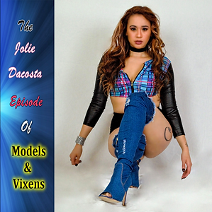 Jolie Dacosta Full Episode | Models & Vixens | The Second Time Is Better: Season 2 Episode 4