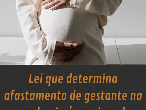 Lei que determina afastamento de gestante na pandemia é sancionada