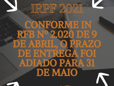Adiado o prazo de entrega da declaração de IRPF 2021