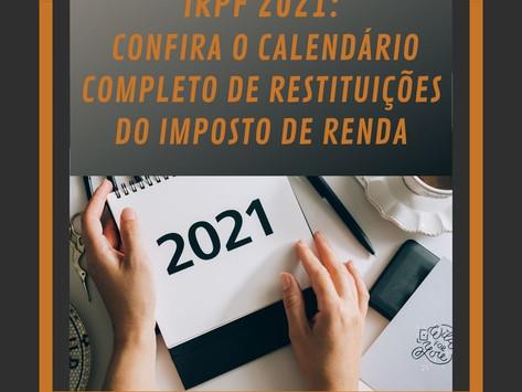 IRPF 2021: Confira o calendário completo de restituições do Imposto de Renda 25/05/2021.
