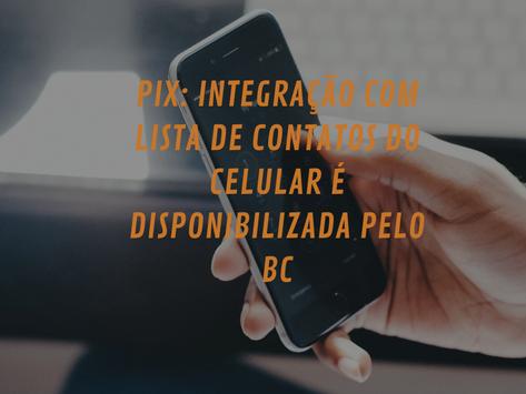 Pix: Integração com lista de contatos do celular é disponibilizada pelo BC