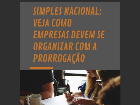 Simples Nacional: veja como empresas devem se organizar com a prorrogação