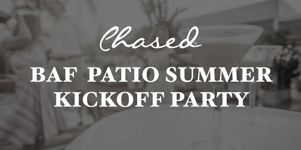 Chased Patio Summer Kickoff Party  (ages 27 - 50) SALES CLOSING 6/13!