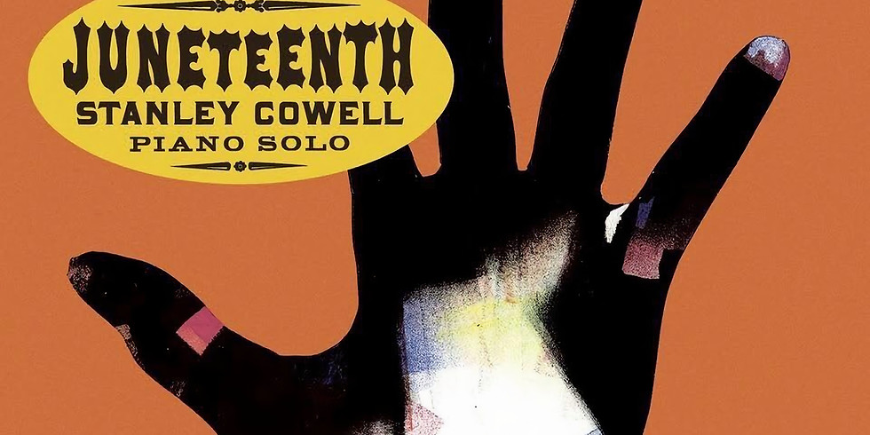 A Special Juneteenth Celebration Concert with Jazz Pianist Stanley Cowell
