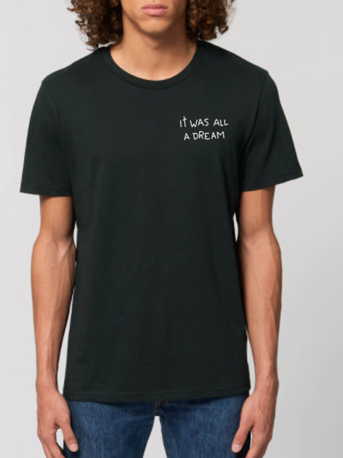 """""""it was all a dream"""" tee"""
