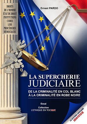 LA SUPERCHERIE JUDICIAIRE - ERNEST PARDO