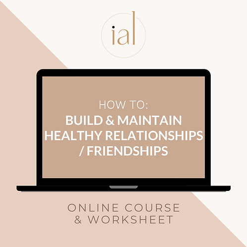 How To Build & Maintain Healthy Relationships/Friendships