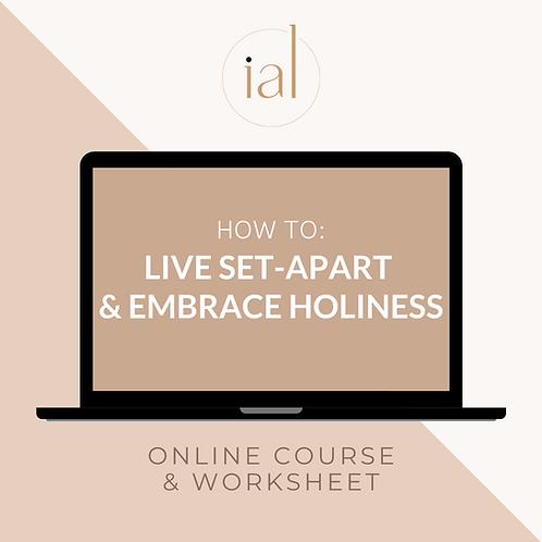 How To Live Set-Apart & Embrace Holiness