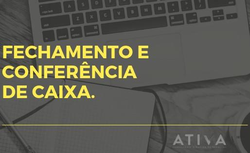 FECHAMENTO DE CAIXA E SUA CONFERÊNCIA DIÁRIA