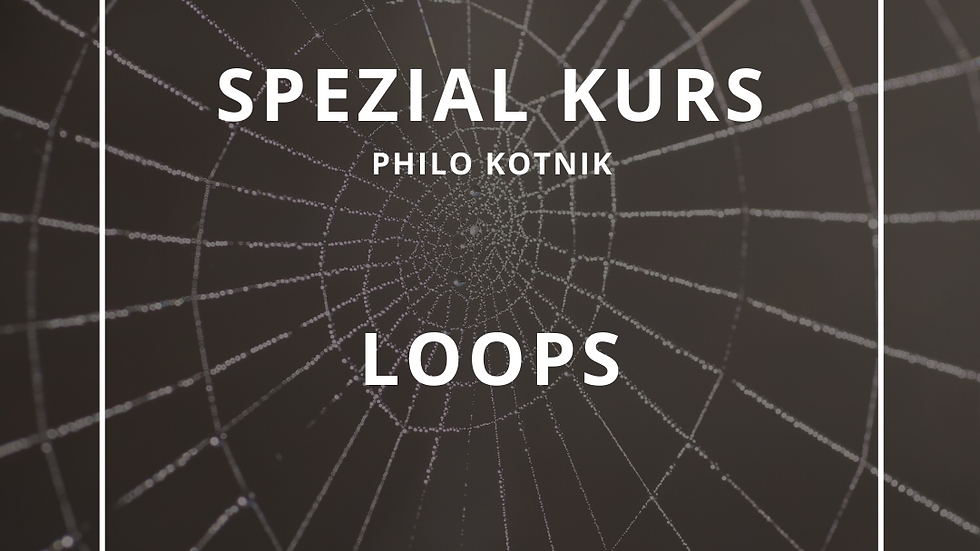 Spezialkurs: Loops