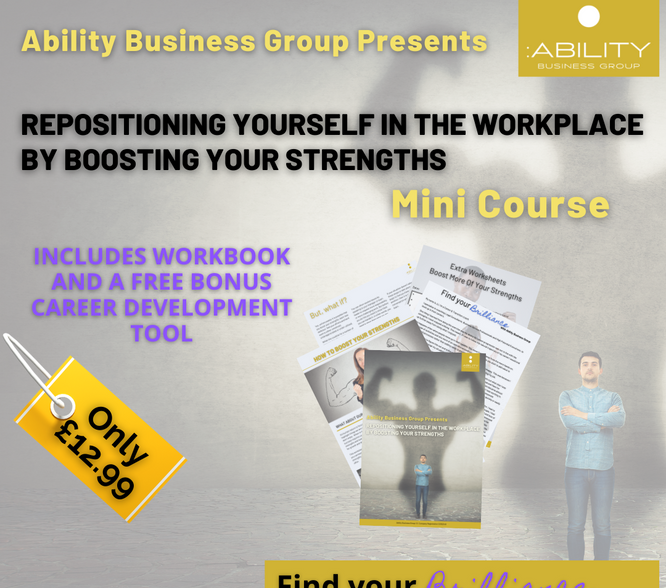 Repositioning yourself in the workplace by boosting your strengths.
