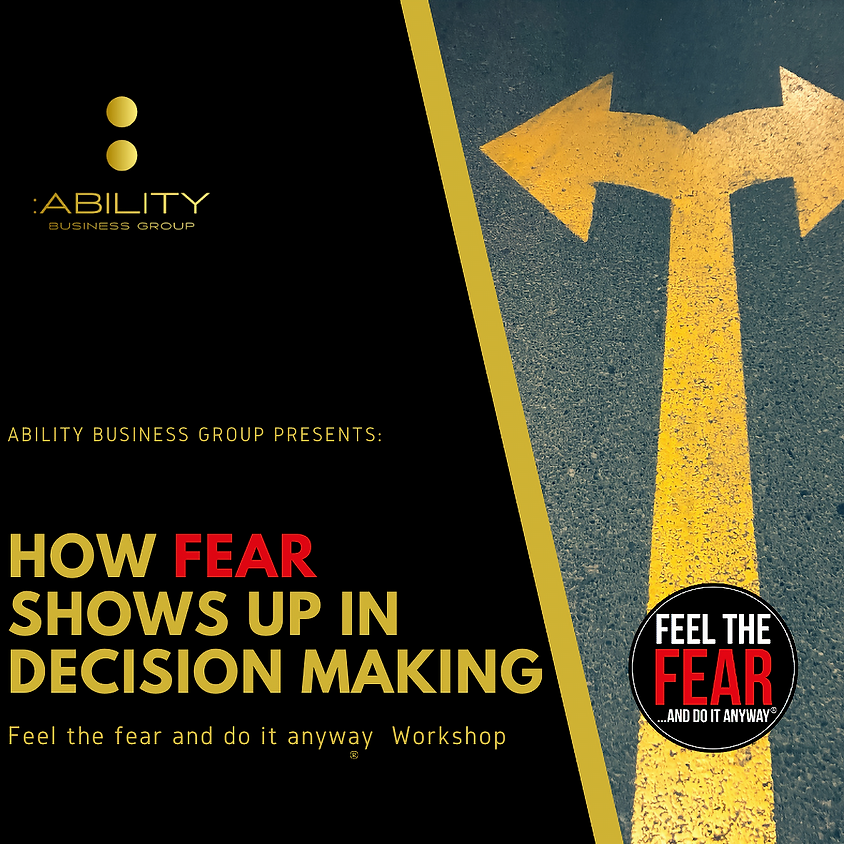 Weekday Workshop - Feel the fear and do it anyway...  How fear shows up in decision making