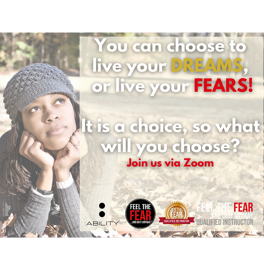 Ability Weekday Workshop - Feel the fear and do it anyway...  How to stop making decisions out of fear