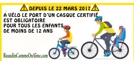 Rappel :A vélo, le casque est OBLIGATOIRE pour les moins de 12 ans et donc conseillépour les adult