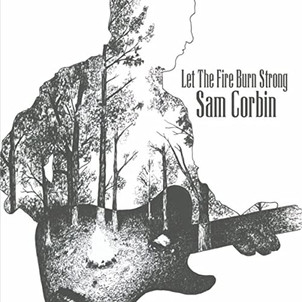 Let the Fire Burn Strong - Sam Corbin