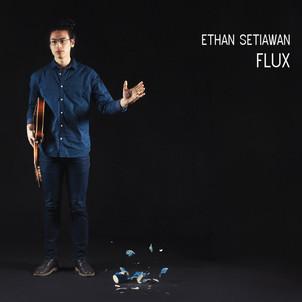 Flux - Ethan Setiawan