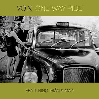 VO.X One-Way Ride Rián (Aram Rian) May (May Zoean) Արամ Րիան Մեյ Մէյ Վոքս Арам Риан Мэй Вокс