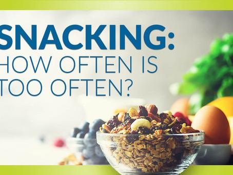 Snacking: How Often Is Too Often?