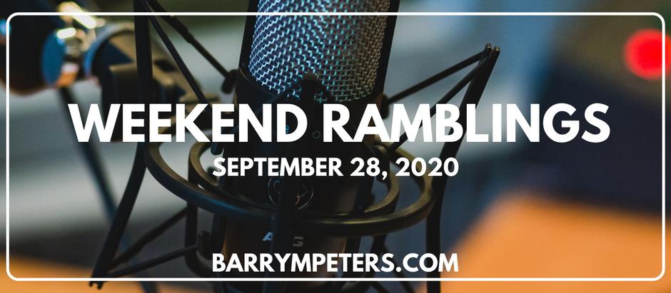 Weekend Ramblings for September 28, 2020