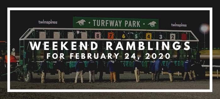Weekend Ramblings for February 24, 2020