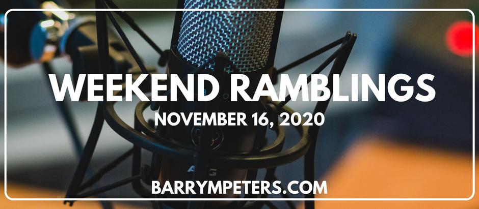 Weekend Ramblings for November 16, 2020