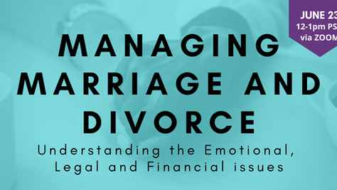 Managing Marriage and Divorce: Understanding the Emotional, Legal and Financial issues