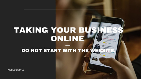 Taking your Business online-Do not start with theWEBSITE.