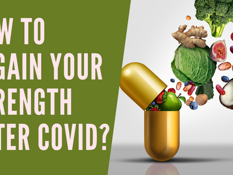 HOW TO REGAIN STRENGTH AFTER COVID-19