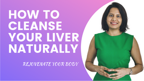 HOW TO DETOX YOUR LIVER NATURALLY TO LOWER CHOLESTEROL?
