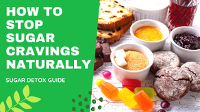 HOW TO STOP YOUR SUGAR CRAVINGS NATURALLY ?