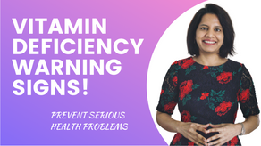 VITAMIN DEFICIENCY SIGNS TO WATCH OUT FOR | SELF-HELP GUIDE