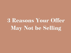3 Reason's Your Offer May Not be Selling