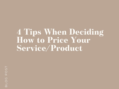 4 Tips when Deciding How to Price your Service/Product.