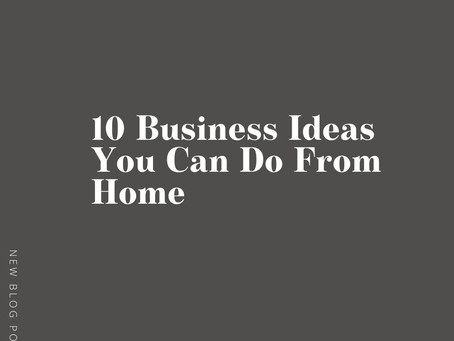 10 Business Ideas You Can Do From Home