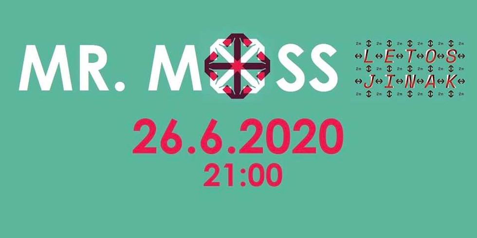 Mr. MOSS - LETOS JINAK