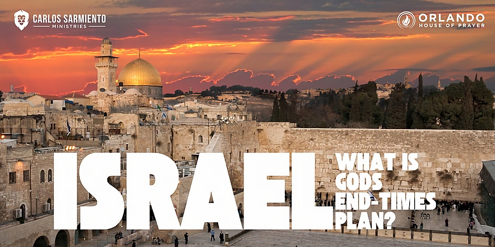 ISRAEL: What is God's End-Time Plan?