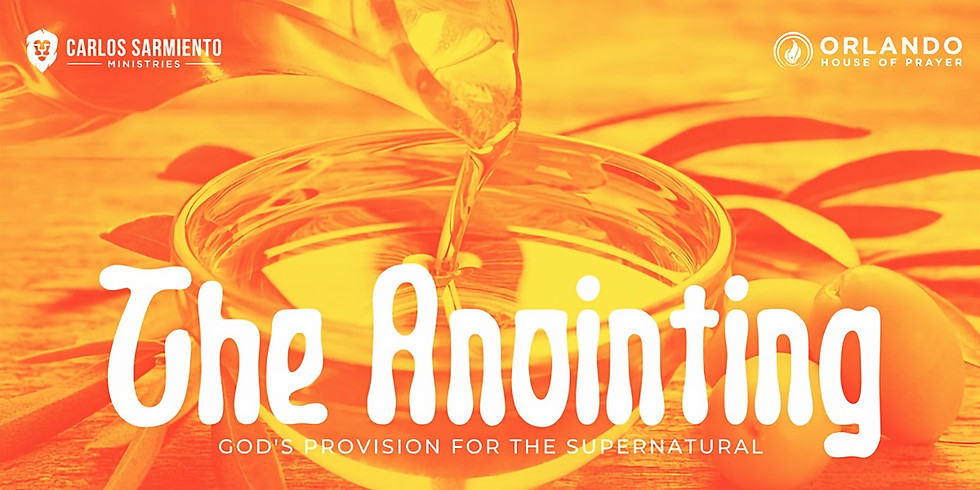 The Anointing: God's provision for the Supernatural