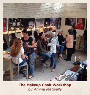 The makeup chair workshop by Amina Metwa