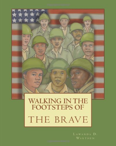 Walking in the Footsteps of the Brave