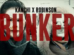 Kanchi X Robinson - Bunker