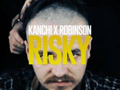Kanchi X Robinson - Risky
