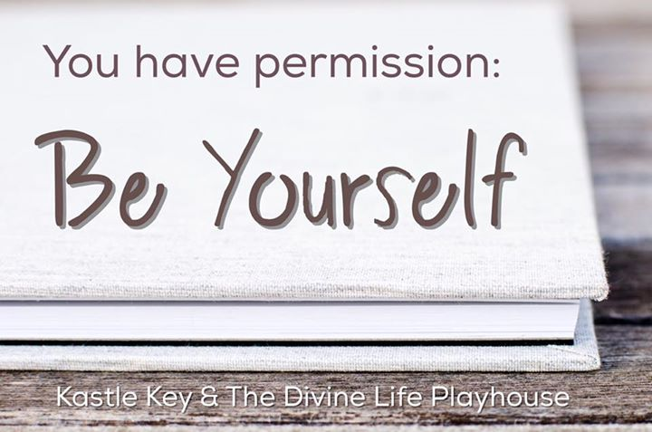 You have a permission slip to be yourself today