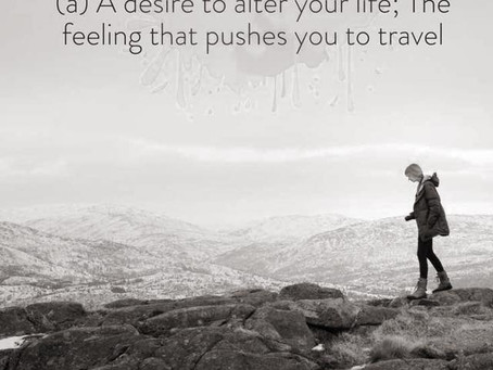 My body is pulling me to travel...