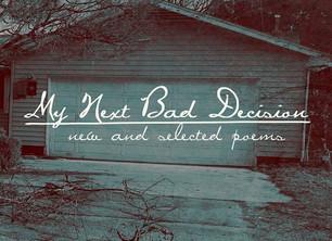 My Next Bad Decision, September 2014